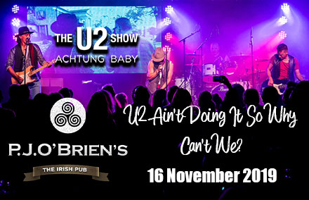 U2AB - PJ O'Briens - 16 Nov 2019